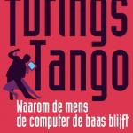 Het boek: Turings Tango; Waarom de Mens de Computer de Baas Blijft