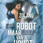 Het boek van robotica-expert Marcel Heerink: Zolang je robot maar van je houdt